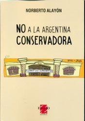 No a la argentina conservadora libro