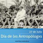 Hoy se conmemora el Día de lxs Antropólogxs en Argentina