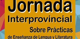 Las Primeras Jornadas Interprovinciales sobre la Enseñanza de Lengua y Literatura se hacen en la FHyCS