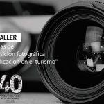 """Aula-Taller: """"Técnicas de composición fotográfica y su aplicación en el turismo"""""""