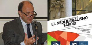 """Daniel García Delgado presentará en la FHyCS su libro """"El Neoliberalismo tardío: Teoría y Praxis"""""""