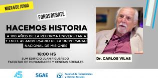 El Dr. Carlos María Vilas disertará en la FHyCS sobre el Centenario de la Reforma Universitaria