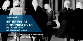 """Realizarán seminario sobre """"Estrategias comunicativas de las Madres de Plaza de Mayo"""""""