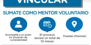 Está abierta la convocatoria para sumarse como voluntario al Proyecto Vincular- Mentoreo Posadas